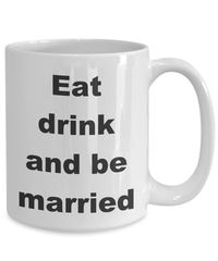 Summer wedding - eat drink and be married gift white ceramic coffee mug $18.95