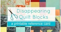 Disappearing Quilt Block printable cards. 9 cards on each page. They show the 4 patch, 9 patch, 16 patch and pinwheel quilt blocks. How to cut and sew them.