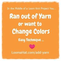 Add Yarn to Your Loom Knitting Project