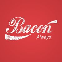 Bacon Always Unisex T-Shirt $22.99 �œ�Handcrafted in the USA! �œ�