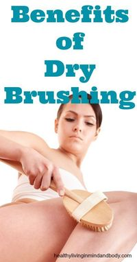 Benefits of Dry Brushing - (My note: I'm not sure if this works or not. I just started doing it. But it does *feel* good and it's not something that can have any negative consequences (like harsh creams or chemical peals) so I'll k...