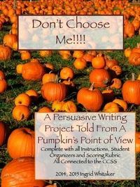 Pumpkin Writing * Halloween Writing * An Opinion From A Pumpkin's Point of View. It's that time of year, Halloween, and like turkeys at Thanksgiving, pumpkins are desperately hoping not to be chosen for carving! This all inclusive, fully scaffolde...