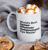 Eye Doctor Gift - Worlds Best Ophthalmologist - Eye Master Coffee Mug - Tea Cup For Dr $19.95