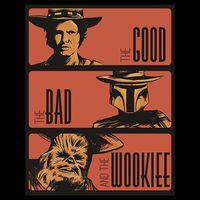the good..the bad.. the wookiee..