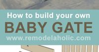 Build Your Own Baby Gate. This is great for the bottom of the stairs, or the top, if you used a more child-proof latch design. Maybe just putting the latch on the side the kids aren't supposed to be on would keep little fingers from opening this. I RE...