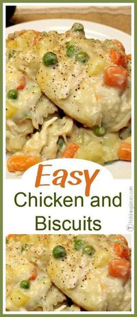 Easy Chicken & Biscuits | Recipes | Home Cooking