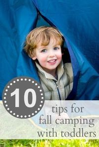 Tips for fall camping with toddlers - staying warm, fire safety, sleeping in a tent, and camp site activities!
