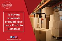 http://wholesaleconnectionsuk.blogspot.com/2021/09/buying-wholesale-products-give-more-profit.html