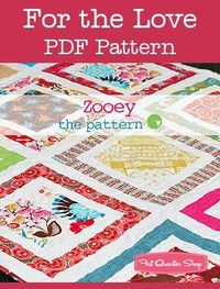 Zooey Downloadable PDF Quilt Pattern For the Love Patterns - Fat Quarter Shop