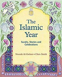 The Islamic Year: Suras, Stories, and Celebrations (Festivals): Geoffrey Payne: 9781903458143: Amazon.com: Books