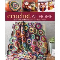 Crochet at Home: 25 Clever Projects for Colourful Living- a book to purchase