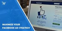 How to Maximize Your Facebook Ads Strategy to Boost ROI