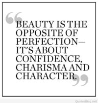 Beauty is the opposite of perfection quote