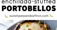 These enchilada-stuffed portobellos are an easy vegetarian dinner recipe that is ready in 25 minutes!