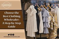 Choose the Best Clothing Wholesaler: A Step-by-Step Guide.   To maintain a long-term profitable connection with online wholesale clothing suppliers, you must choose the best online wholesale clothing store.  http://wholesaleconnections-uk.blogspot.com...