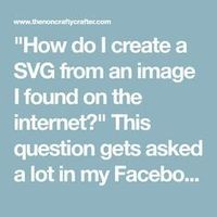 """How do I create a SVG from an image I found on the internet?"" This question gets asked a lot in my Facebook group Cricut Explore and More..."