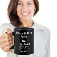 Throat Punch and I love Free, A Sarcastic and maybe a little Rude Ceramic Coffee Mug gift, funny and humorous, $20.45