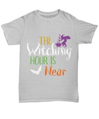 The witching hour is near halloween dark unisex t-shirt $26.45