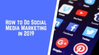 How to Do Social Media Marketing in 2019