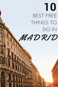 You don't have to spend a ton of money to experience the best things to do in Madrid; many of the city's most popular and beautiful attractions, including iconi