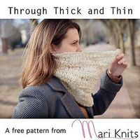Through Thick and Thin: Free Cowl Knit Pattern