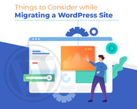 Things to Consider while Migrating a WordPress Site