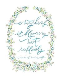 8x10 / blooming recklessly print by ohmydeer on Etsy, $12.00