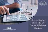 Succeeding In The Game Of Online Wholesale Business.  http://wholesaleconnections-uk.blogspot.com/2018/05/succeeding-in-game-of-online-wholesale.html