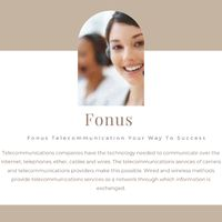 Fonus Telecommunications companies have the technology needed to communicate over the Internet, telephones, ether, cables, and wires. The telecommunications services of carriers and telecommunications providers make this possible. Wired and wireless metho...