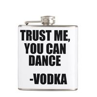 TRUST ME, YOU CAN DANCE - Vodka Flask