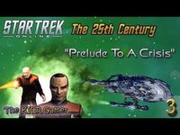 "Star Trek: The 25th Century || Part 3: ""Prelude To A Crisis""