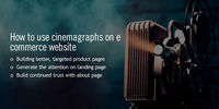 USING ANIMATIONS AND CINEMAGRAPHS - AN INTEGRAL PART OF ECOMMERCE WEBSITE DEVELOPMENT