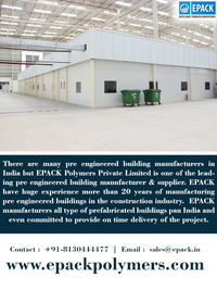 There are many pre engineered building manufacturers in India but EPACK Polymers Private Limited is one of the leading pre engineered building manufacturer & supplier.  http://www.epackpolymers.com/pre-engineered-buildings.html