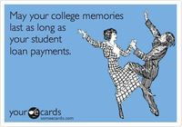 May your college memories last as long as...