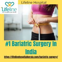Loose your unwanted Fat with the best bariatric surgery in India from Lifeline hospital. Contact us now and get consult. For more visit Us.https://lifelinehospitalkerala.com/bariatric-surgery/