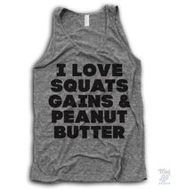 I love squats, gains and peanut butter!