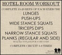 Do you travel often? No weights? No problem! These exercises can be done in your hotel room with or without weights. If you do have a gym in your hotel make use