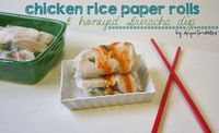 Chicken Rice Paper Rolls & Honeyed Sriracha Dip
