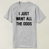 I just want all the dogs T-Shirt Unisex women fashion cute girls womens ladies gift to her teen clothes cute top dogs shirts teen $16.50