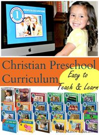 Christian Preschool Curriculum: Full range of subjects including anatomy, character development, bible and more. My preschooler loves it!