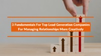 3 Fundamentals For Top Lead Generation Companies For Managing Relationships More Creatively.png