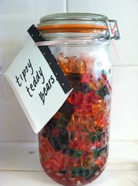 Tipsy Teddy Bears: Put five 5 oz pkgs in lg mason jar with lid. Pour 3 cups vodka over them. Stir or seal and roll jar to coat bears. Refrigerate 48 hrs. Drain excess vodka. Serve and enjoy
