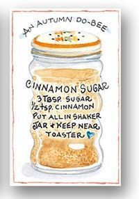 Susan Branch - pretty self explanatory but this is cute and cinnamon sugar is a staple at our house.