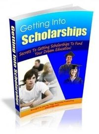 "You don't have to worry about raising funds for your college education. A scholarship can comfortably see you through. The eBook, ""Getting Into..."