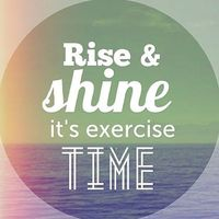 first thing what I do in morning :) get up and go to the gym, start the day out right
