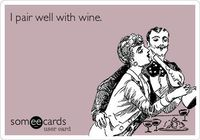 I pair well with wine.