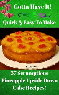 "I've found it'�'�"" the dessert recipe you need to take to this year's first summer barbecue! 37 Scrumptious Pineapple Upside Down Cake Recipes! This cake, thought to have first appeared in the 1920s, has had such names as pineap..."