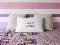 Dirty bitch a sexy ,dirty rude vulgar pillow case gag gift| batchelor party |batchelorette party | $19.95