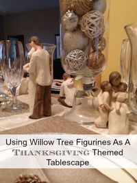 New Nostalgia: Using Willow Tree Figurines For a Beautiful Thanksgiving Tablescape