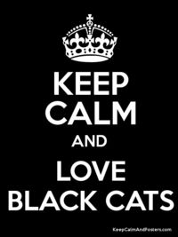 Keep Calm and Love Black Cats ~ �™�